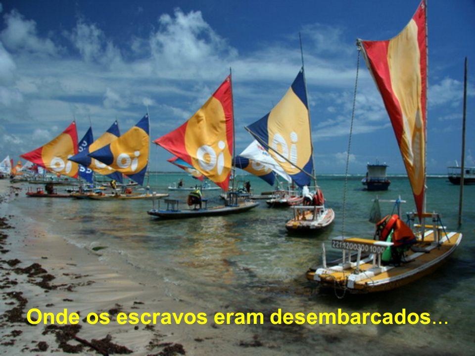 Avistando o porto e a cidade Jangadas; Barracas; Mar tranqüilo; Continuamos todos escravos; Do lazer e da natureza.