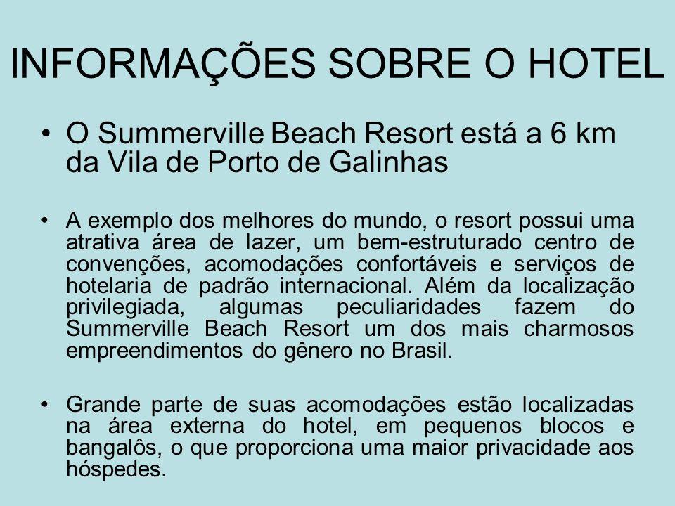 INFORMAÇÕES SOBRE O HOTEL SUMMERVILLE BEACH RESORT Primeiro hotel padrão cinco estrelas de um dos balneários mais badalados do Nordeste brasileiro, o