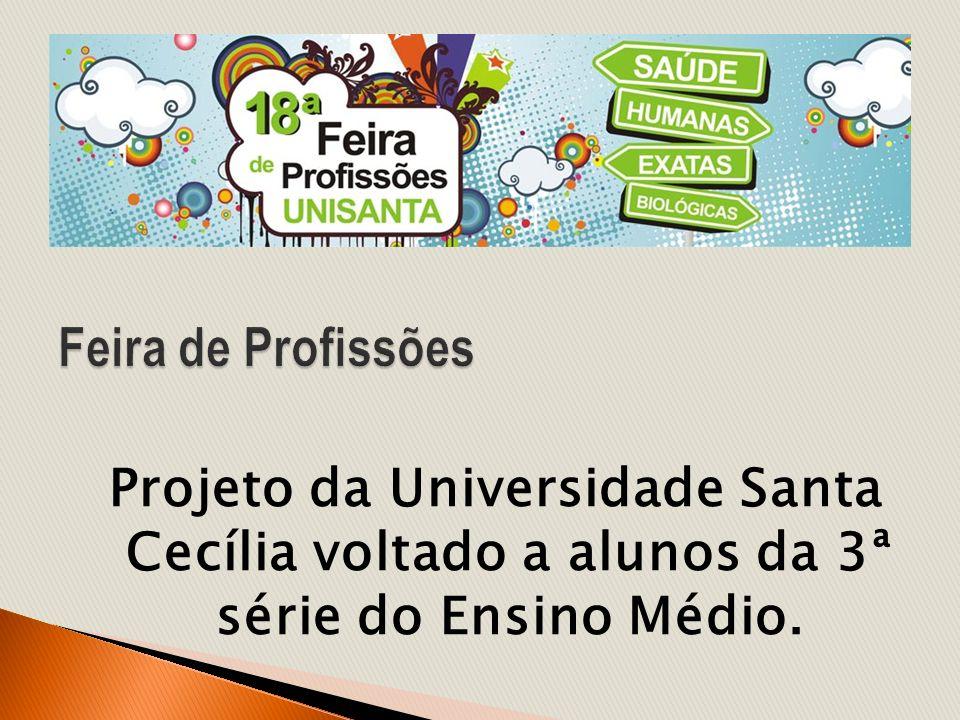 Projeto da Universidade Santa Cecília voltado a alunos da 3ª série do Ensino Médio.