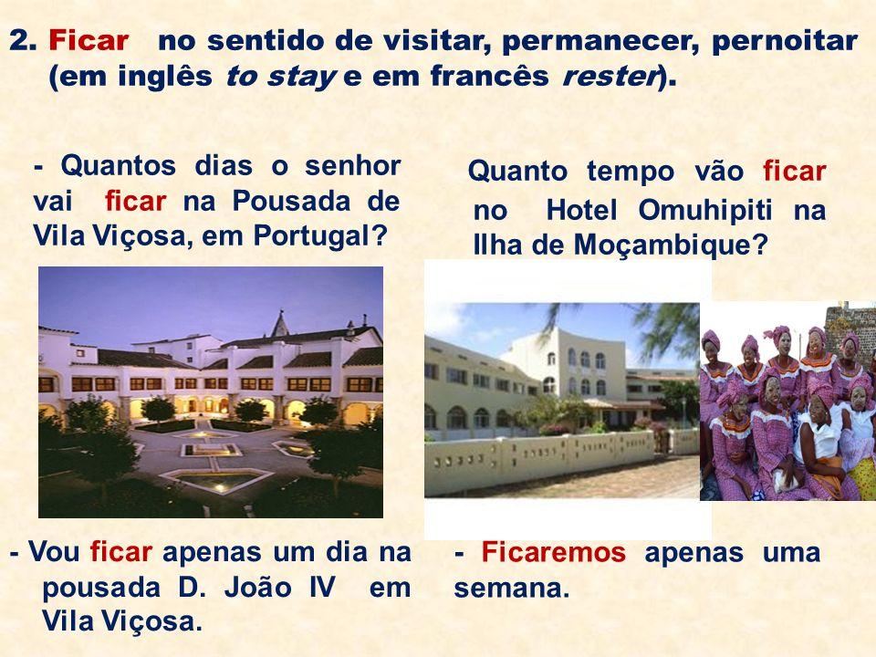 Onde ficam? A farmácia Moreno fica no centro da cidade do Porto. Este hospital fica perto da praia. O Banco Nacional de Angola fica em frente à margin