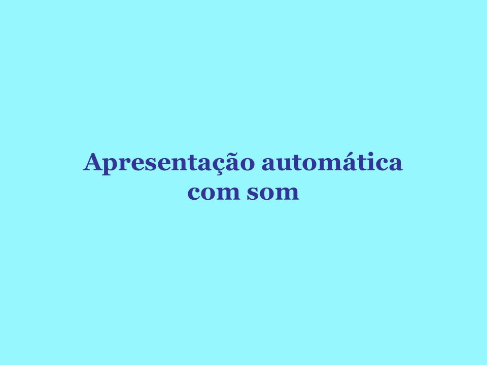 Apresentação automática com som