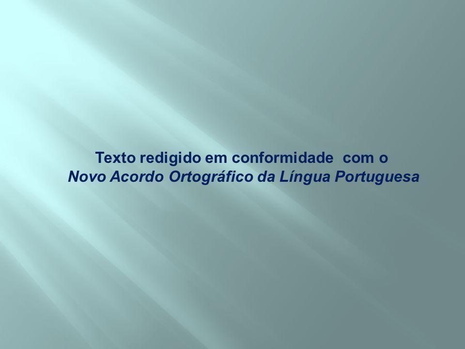 Texto redigido em conformidade com o Novo Acordo Ortográfico da Língua Portuguesa