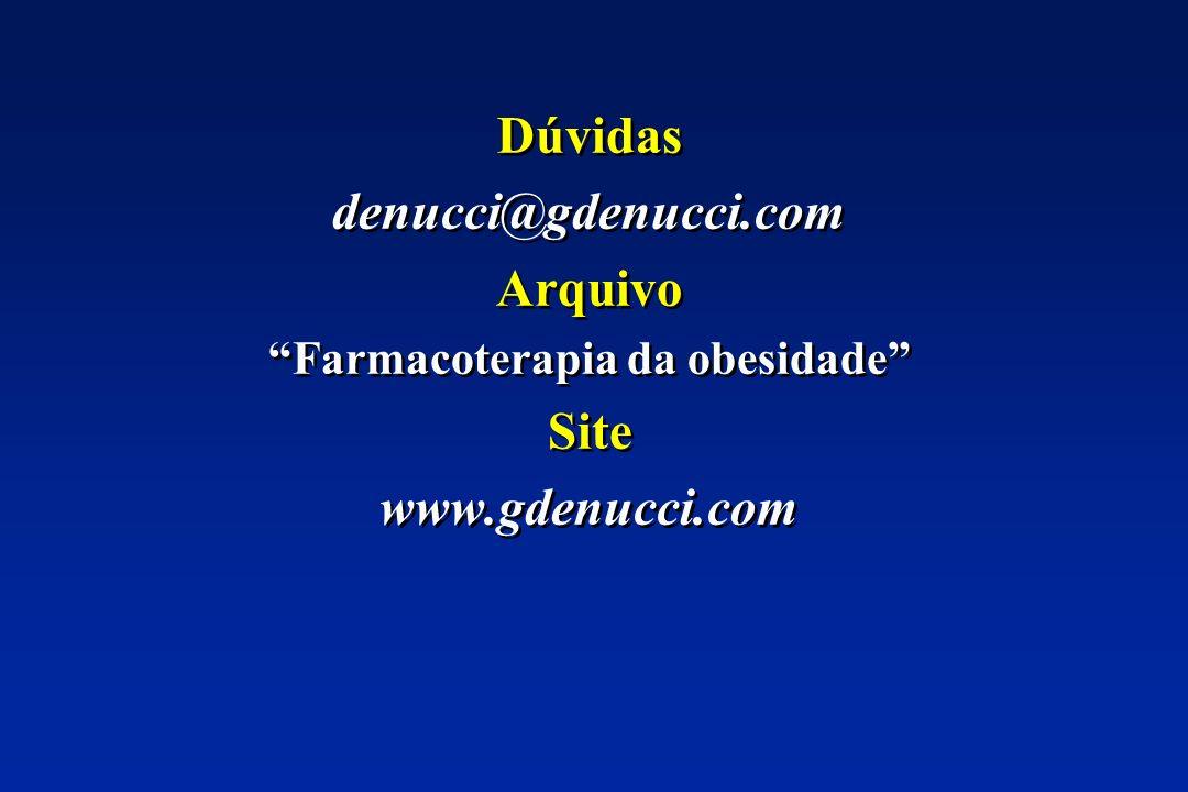 Dúvidas denucci@gdenucci.com Arquivo Farmacoterapia da obesidade Site www.gdenucci.com Dúvidas denucci@gdenucci.com Arquivo Farmacoterapia da obesidade Site www.gdenucci.com