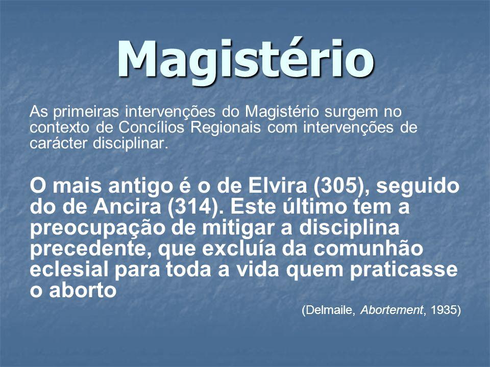 Magistério As primeiras intervenções do Magistério surgem no contexto de Concílios Regionais com intervenções de carácter disciplinar. O mais antigo é