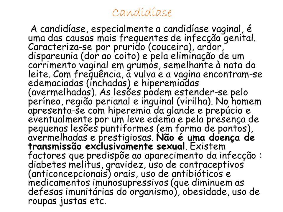 Sinónimos Monilíase.Agente Candida albicans e outros.