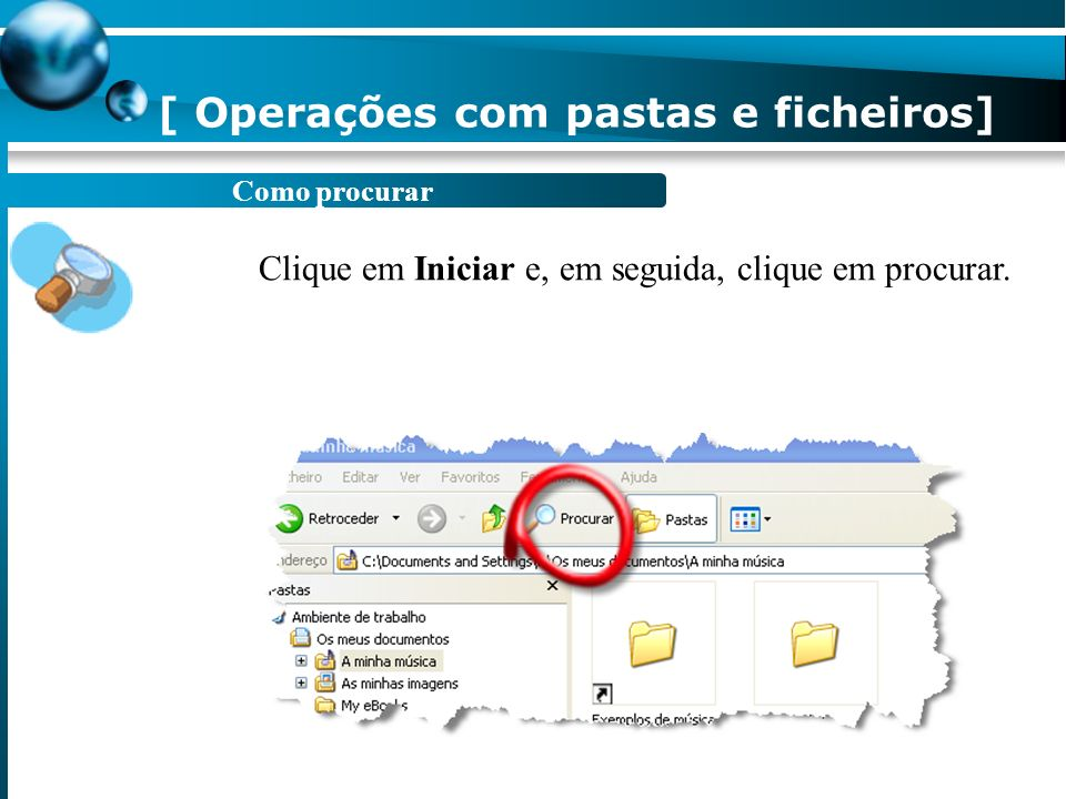 Como mover O acto de mover ficheiros/pastas faz com que os ficheiros/pastas seleccionados sejam transferidos da pasta de origem para a pasta de destin