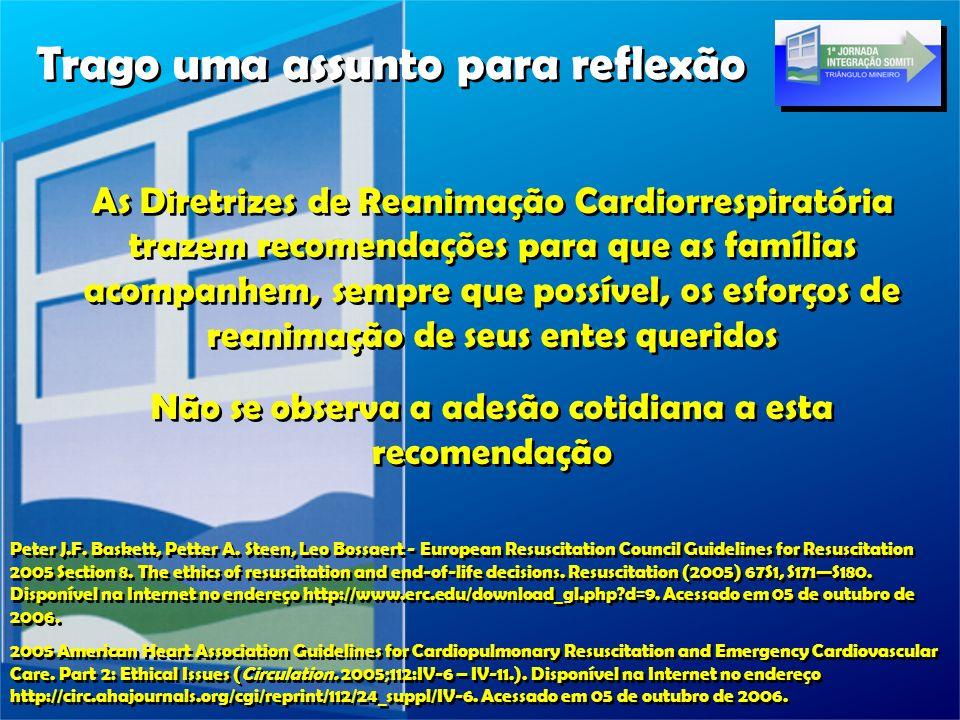 Trago uma assunto para reflexão Peter J.F. Baskett, Petter A. Steen, Leo Bossaert - European Resuscitation Council Guidelines for Resuscitation 2005 S