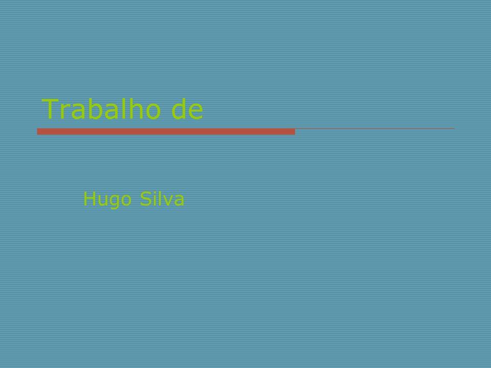 Trabalho de Hugo Silva
