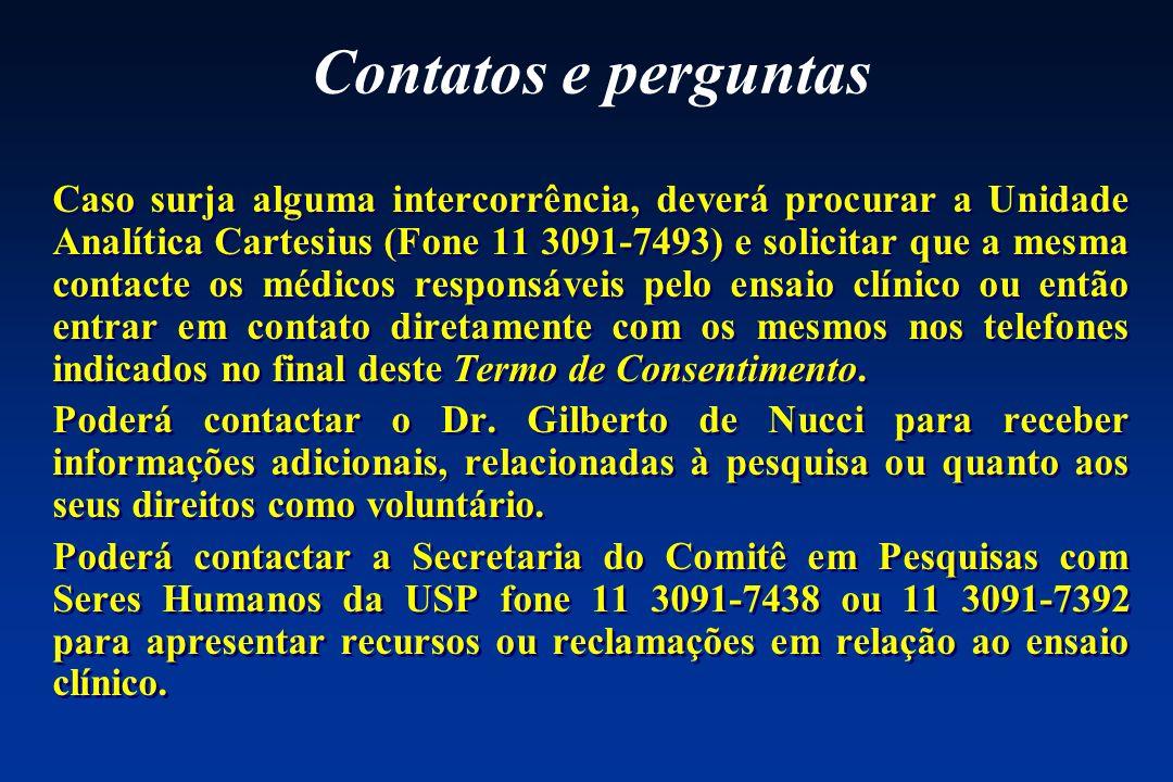 Contatos e perguntas Caso surja alguma intercorrência, deverá procurar a Unidade Analítica Cartesius (Fone 11 3091-7493) e solicitar que a mesma conta