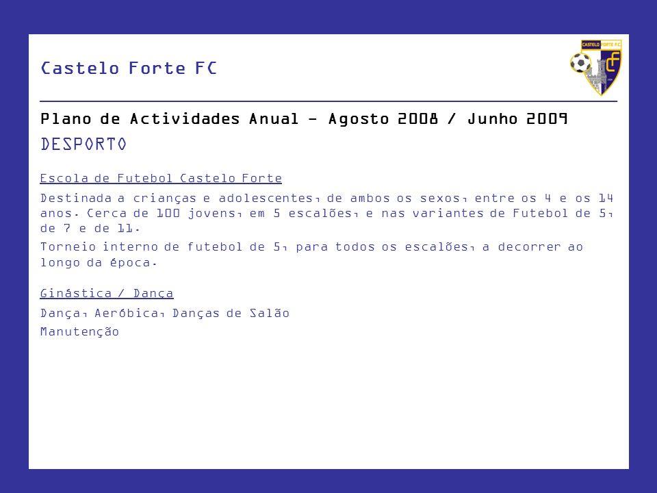 Castelo Forte FC ____________________________________________________ Plano de Actividades Anual - Agosto 2008 / Junho 2009 DESPORTO Escola de Futebol