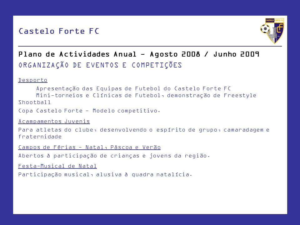Castelo Forte FC ____________________________________________________ Plano de Actividades Anual - Agosto 2008 / Junho 2009 ORGANIZAÇÃO DE EVENTOS E C