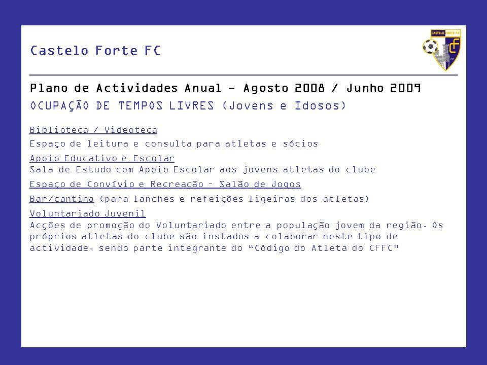 Castelo Forte FC ____________________________________________________ Plano de Actividades Anual - Agosto 2008 / Junho 2009 OCUPAÇÃO DE TEMPOS LIVRES