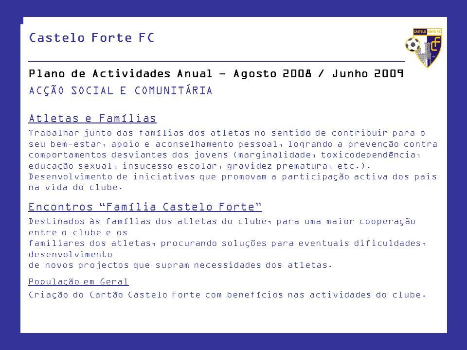 Castelo Forte FC ____________________________________________________ Plano de Actividades Anual - Agosto 2008 / Junho 2009 ACÇÃO SOCIAL E COMUNITÁRIA
