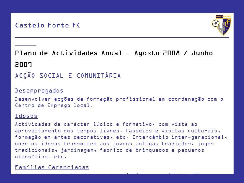 Castelo Forte FC ____________________________________________________ _____ Plano de Actividades Anual - Agosto 2008 / Junho 2009 ACÇÃO SOCIAL E COMUN
