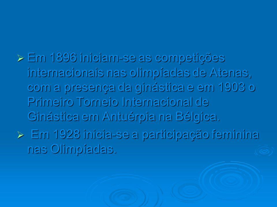 Em 1896 iniciam-se as competições internacionais nas olimpíadas de Atenas, com a presença da ginástica e em 1903 o Primeiro Torneio Internacional de G