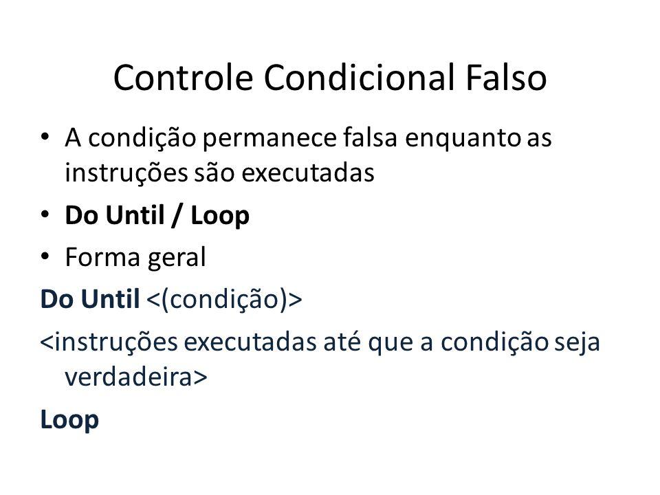Controle Condicional Falso 1.Dim FAT = 1, N, i As Long 2.