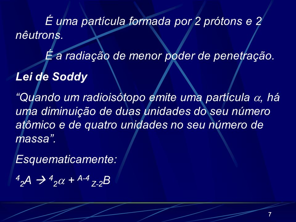 6 2) Constituição das radiações: 2.1) Radiação 4 2