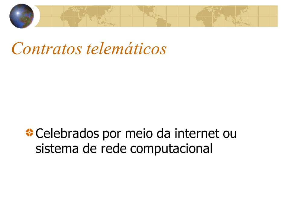 Contratos telemáticos Nacionais e internacionais De consumo e não de consumo