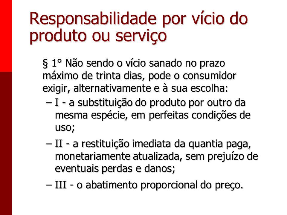 Responsabilidade por vício do produto ou serviço Art. 18. Os fornecedores de produtos de consumo duráveis ou não duráveis respondem solidariamente pel