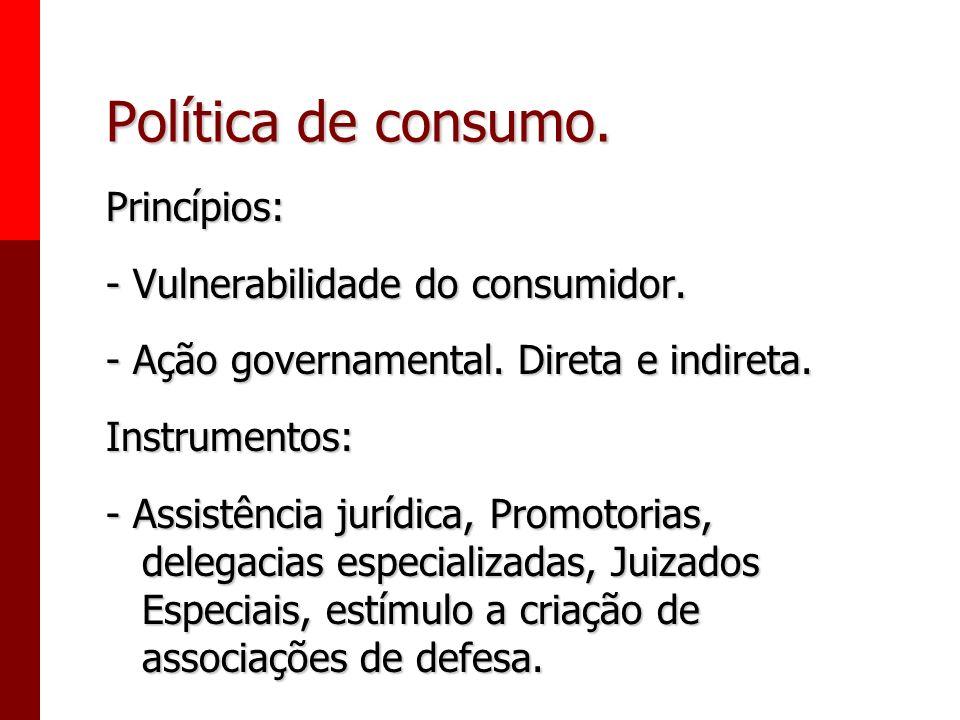 A nova ordem das relações de consumo. Constituição Federal, Art. 5o, XXXII: O Estado promoverá, na forma da Lei, a defesa do consumidor. Lei 8.078/90,