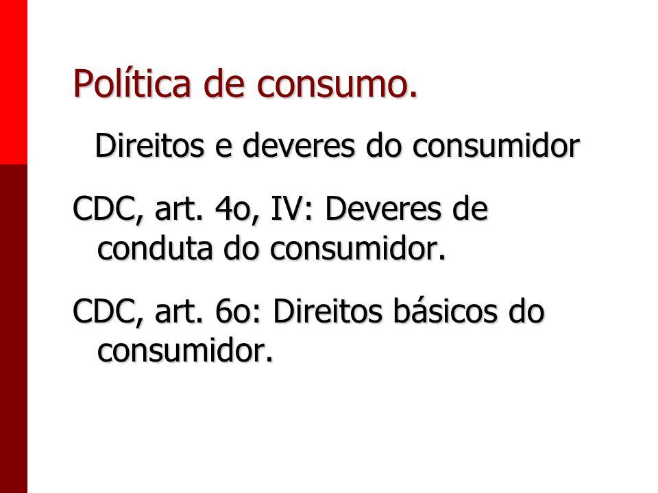 Política de consumo. Princípios estruturais: respeito à dignidade, à saúde, à segurança e a proteção dos interesses econômicos e melhoria da qualidade