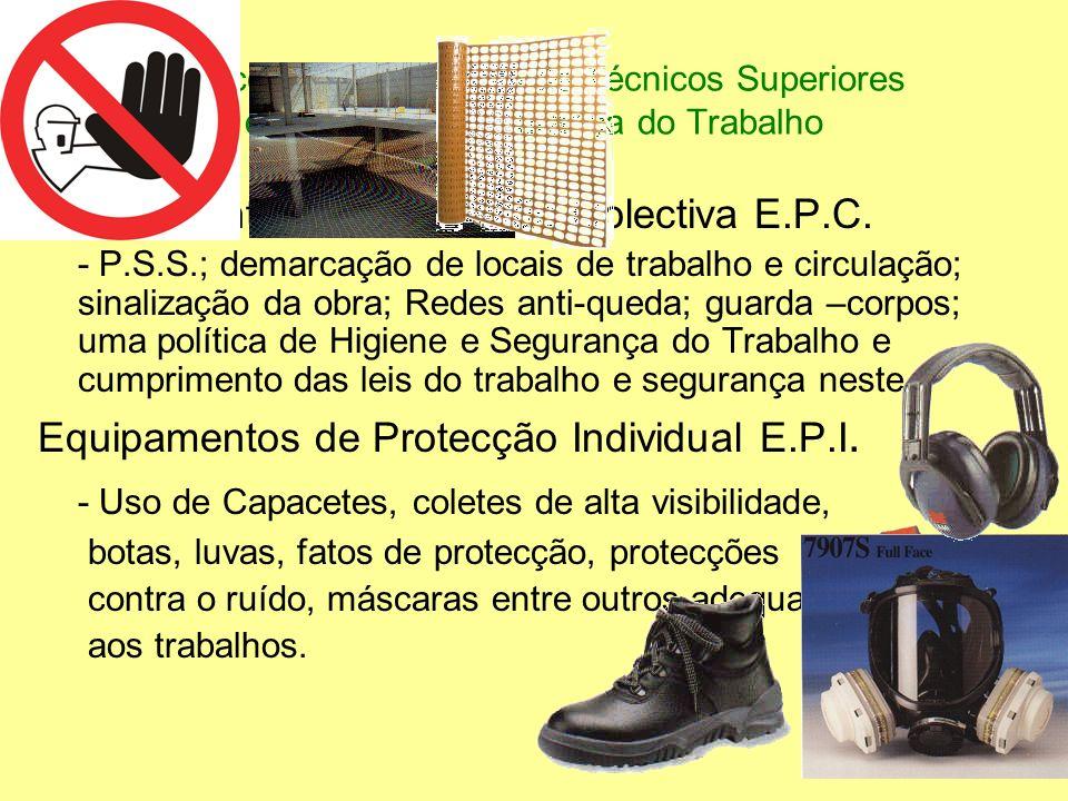 7ª Acção de Formação de Técnicos Superiores de Higiene e Segurança do Trabalho Equipamentos de Protecção Colectiva E.P.C. - P.S.S.; demarcação de loca