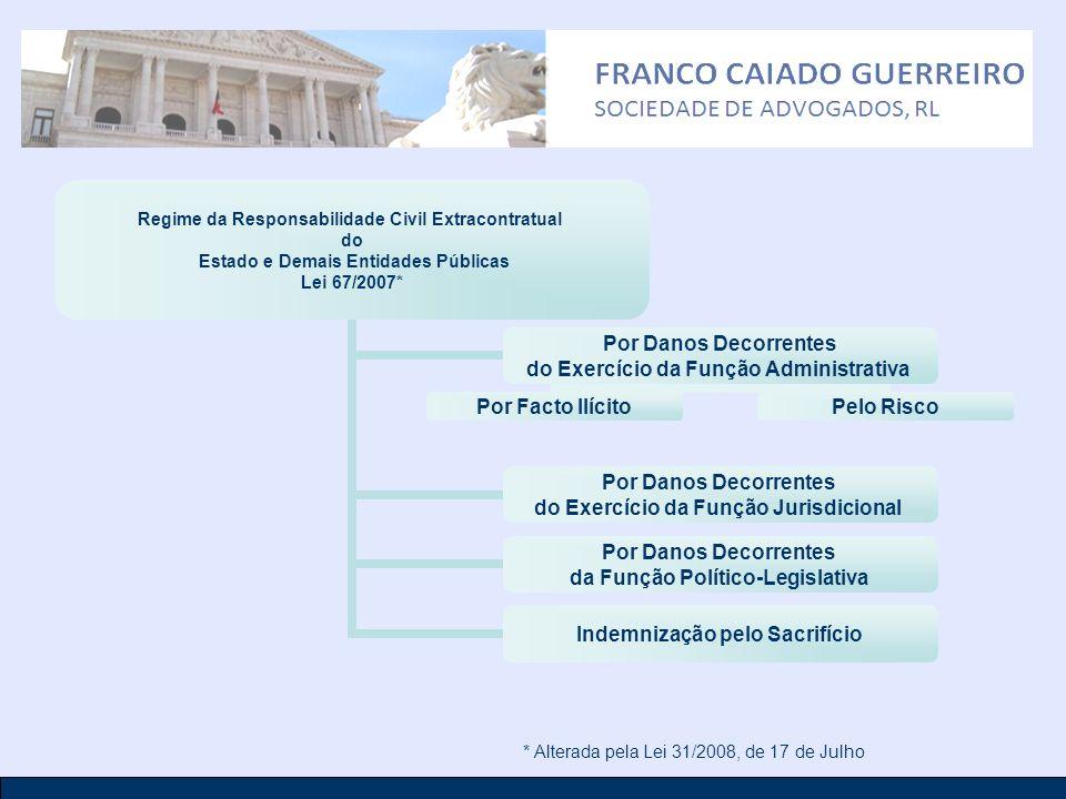 Regime da Responsabilidade Civil Extracontratual do Estado e Demais Entidades Públicas Lei 67/2007* Por Danos Decorrentes do Exercício da Função Admin
