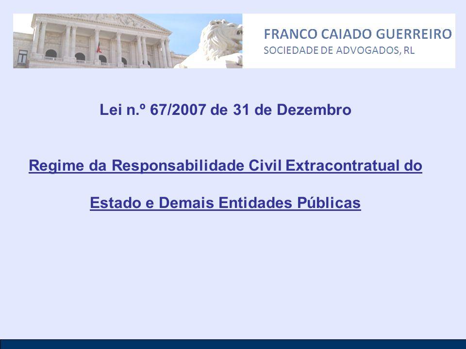 Lei n.º 67/2007 de 31 de Dezembro Regime da Responsabilidade Civil Extracontratual do Estado e Demais Entidades Públicas