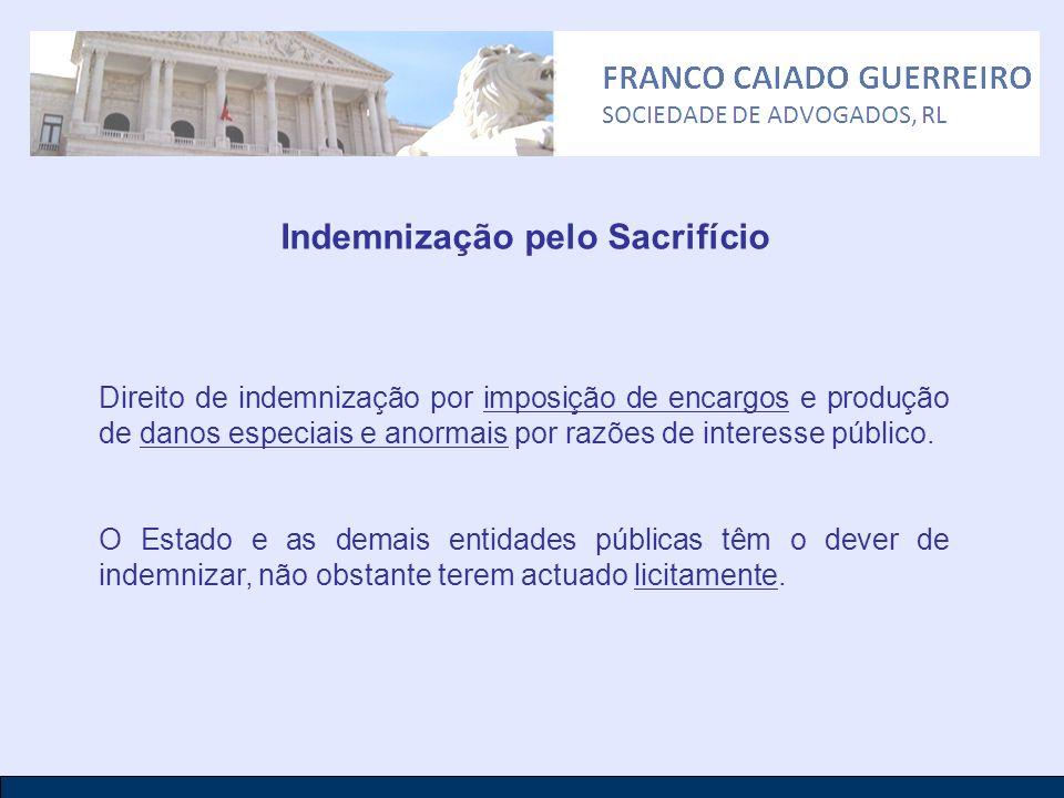 Indemnização pelo Sacrifício Direito de indemnização por imposição de encargos e produção de danos especiais e anormais por razões de interesse públic