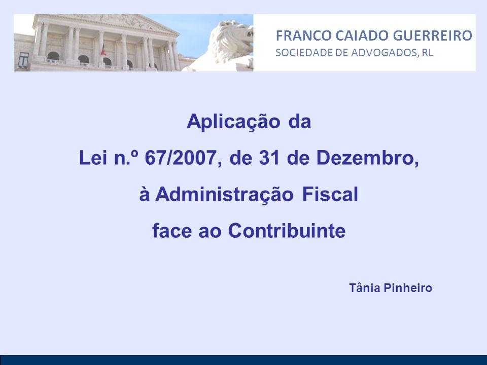 Aplicação da Lei n.º 67/2007, de 31 de Dezembro, à Administração Fiscal face ao Contribuinte Tânia Pinheiro
