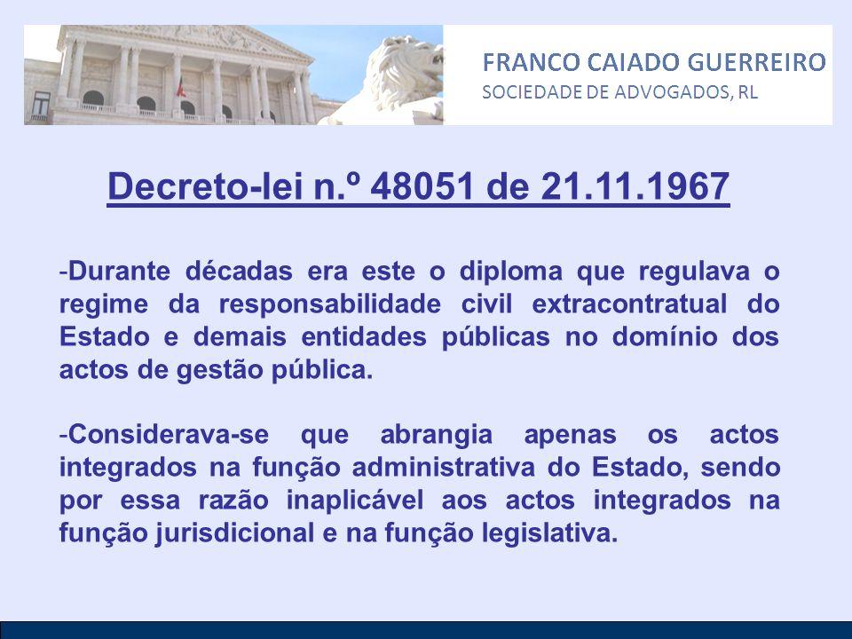 Decreto-lei n.º 48051 de 21.11.1967 -Durante décadas era este o diploma que regulava o regime da responsabilidade civil extracontratual do Estado e de