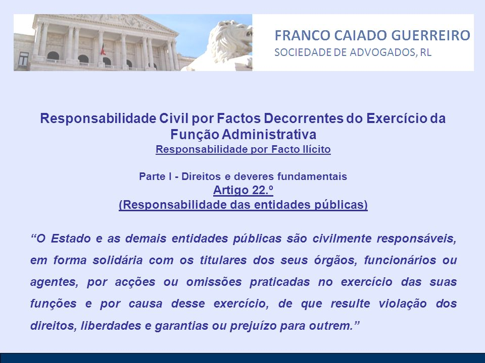 Responsabilidade Civil por Factos Decorrentes do Exercício da Função Administrativa Responsabilidade por Facto Ilícito Parte I - Direitos e deveres fu