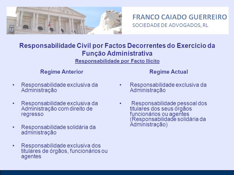 Responsabilidade Civil por Factos Decorrentes do Exercício da Função Administrativa Responsabilidade por Facto Ilícito Regime Anterior Responsabilidad