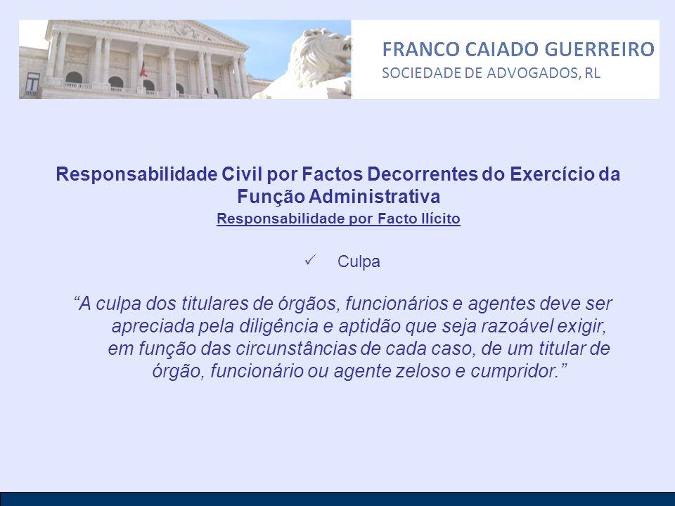 Responsabilidade Civil por Factos Decorrentes do Exercício da Função Administrativa Responsabilidade por Facto Ilícito Culpa A culpa dos titulares de
