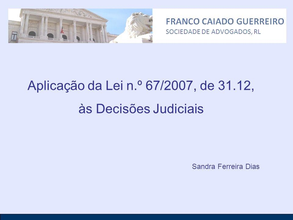 Aplicação da Lei n.º 67/2007, de 31.12, às Decisões Judiciais Sandra Ferreira Dias