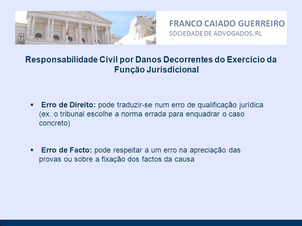Responsabilidade Civil por Danos Decorrentes do Exercício da Função Jurisdicional Erro de Direito: pode traduzir-se num erro de qualificação jurídica