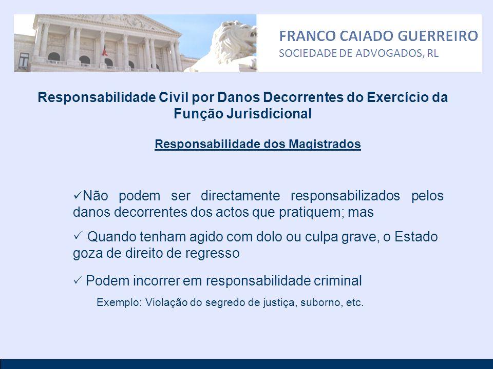 Responsabilidade Civil por Danos Decorrentes do Exercício da Função Jurisdicional Não podem ser directamente responsabilizados pelos danos decorrentes