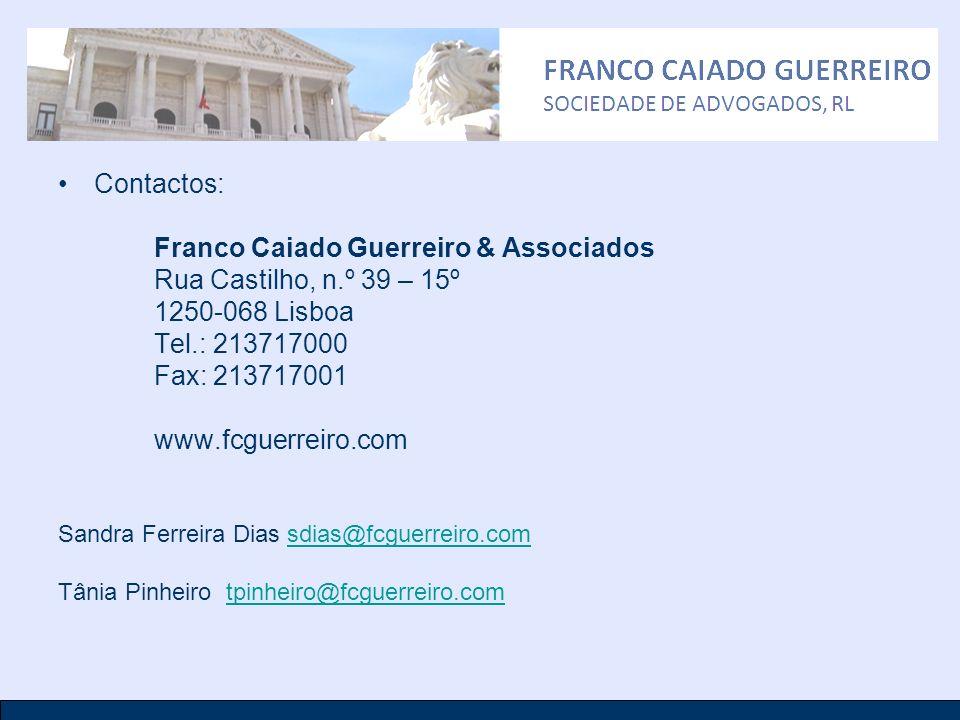 Contactos: Franco Caiado Guerreiro & Associados Rua Castilho, n.º 39 – 15º 1250-068 Lisboa Tel.: 213717000 Fax: 213717001 www.fcguerreiro.com Sandra F