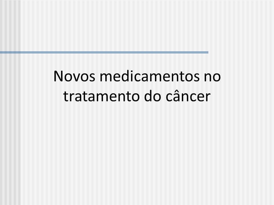 Resultados do Glivec ® A produção do medicamento mostrou que é possível desenvolver drogas especificas para um determinado tipo de câncer O medicamento apresentou êxito devido à seleção correta dos alvos