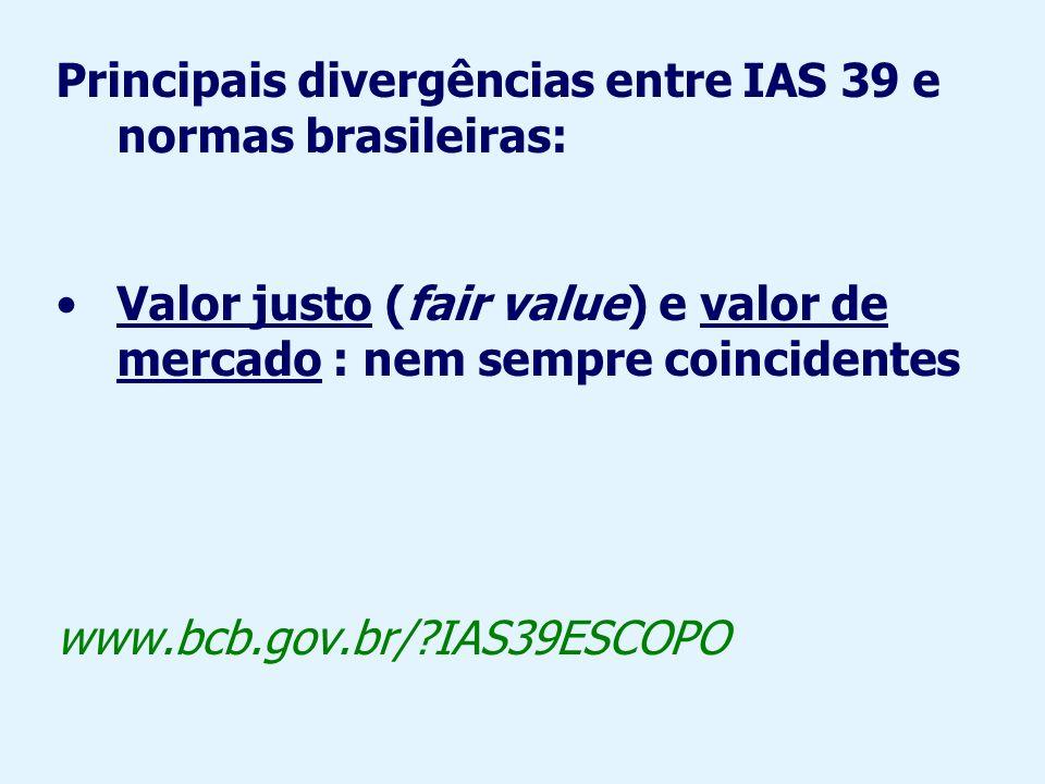 Reclassificação entre categorias: IAS 39 menos flexível.