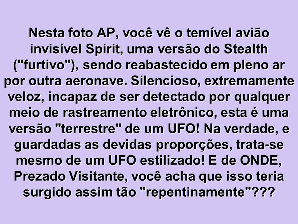Nesta foto AP, você vê o temível avião invisível Spirit, uma versão do Stealth (