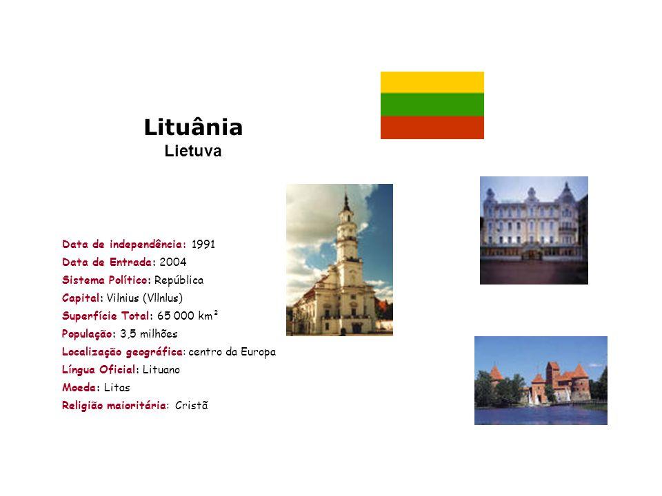 Lituânia Lietuva Data de independência: 1991 Data de Entrada: 2004 Sistema Político: República Capital: Vilnius (Vllnlus) Superfície Total: 65 000 km²