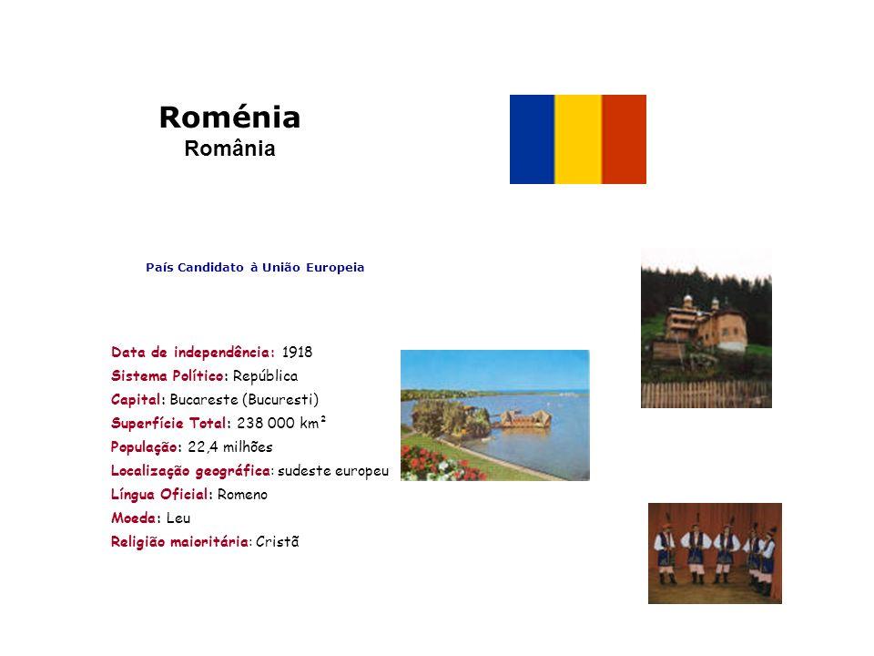 Roménia România País Candidato à União Europeia Data de independência: 1918 Sistema Político: República Capital: Bucareste (Bucuresti) Superfície Tota