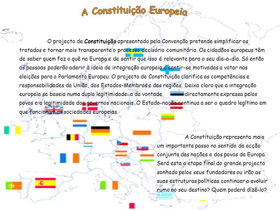 O projecto de Constituição apresentado pela Convenção pretende simplificar os tratados e tornar mais transparente o processo decisório comunitário. Os