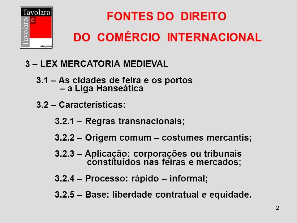 3 FONTES DO DIREITO DO COMÉRCIO INTERNACIONAL 4 – A DESINTEGRAÇÃO DA LEX MERCATORIA 4.1 – Inglaterra – Séc.