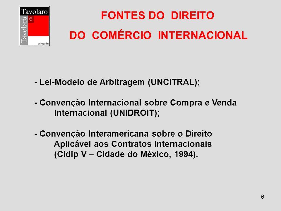 7 FONTES DO DIREITO DO COMÉRCIO INTERNACIONAL 6 – LEX MERCATORIA – O DEBATE 6.1 – Argumentos contrários: 6.1.1 – Não é lei – não tem base metodológica; 6.1.2 – Não é obrigatória; 6.1.3 – Incompleta, vaga e incoerente; 6.1.4 – Flexibilidade – decisões contraditórias
