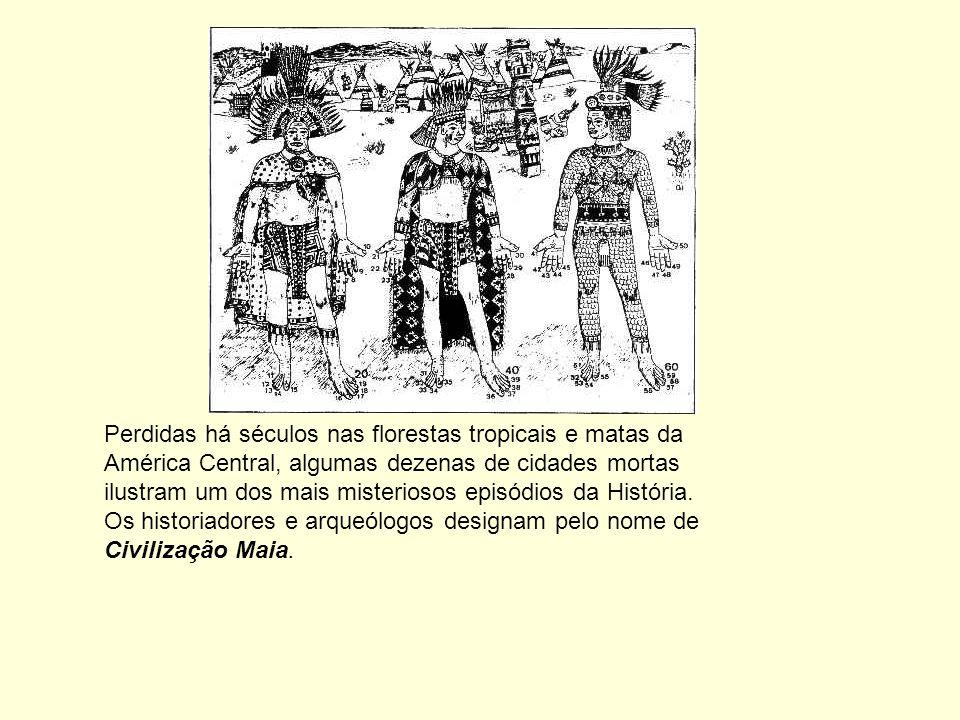 Perdidas há séculos nas florestas tropicais e matas da América Central, algumas dezenas de cidades mortas ilustram um dos mais misteriosos episódios d