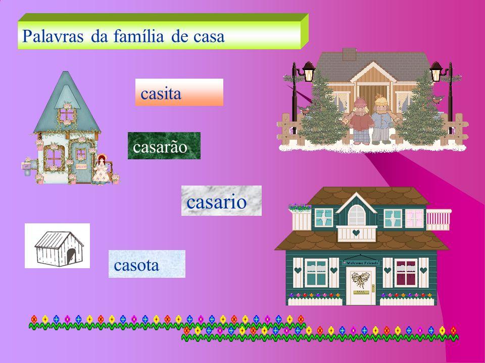 Palavras da família de casa casita casarão casario casota