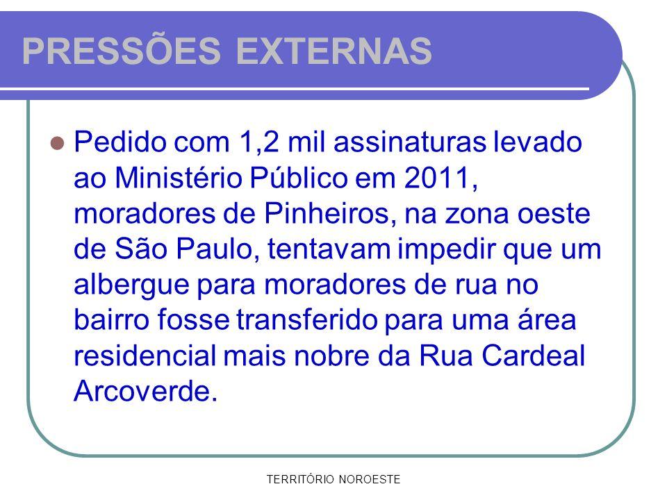TERRITÓRIO NOROESTE PRESSÕES EXTERNAS Pedido com 1,2 mil assinaturas levado ao Ministério Público em 2011, moradores de Pinheiros, na zona oeste de Sã