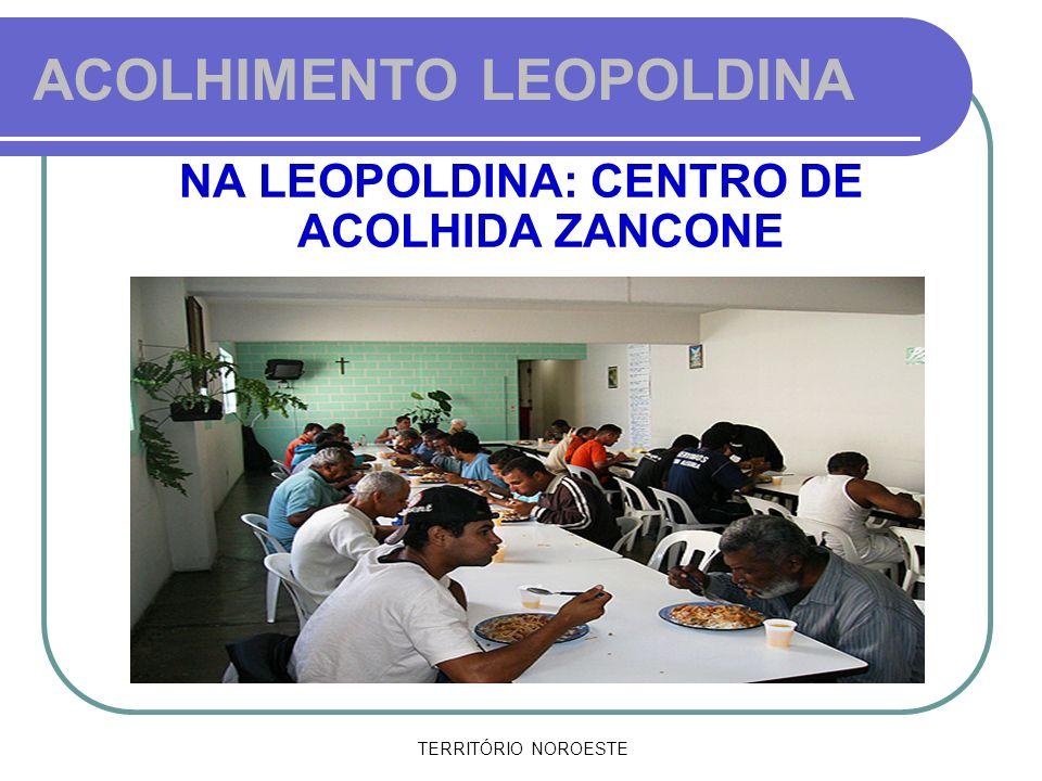 TERRITÓRIO NOROESTE ACOLHIMENTO LEOPOLDINA NA LEOPOLDINA: CENTRO DE ACOLHIDA ZANCONE